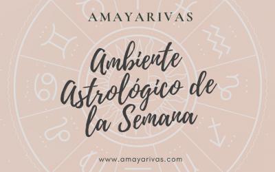AMBIENTE ASTROLÓGICO DE LA SEMANA ( del 29 al 4 de Agosto 2019)