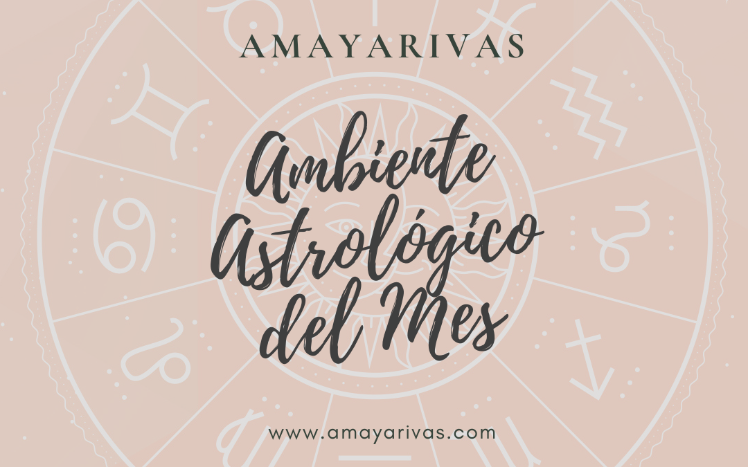 AGOSTO 2019 AMBIENTE ASTROLÓGICO DEL MES Y SUS MOVIMIENTOS PLANETARIOS