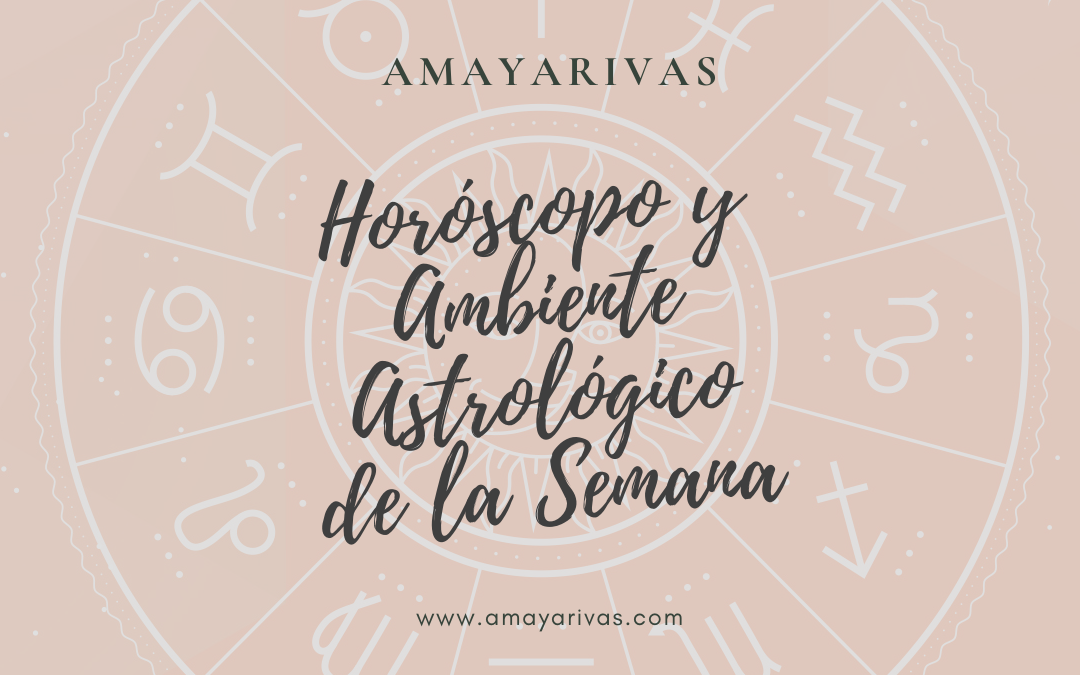 AMBIENTE ASTROLÓGICO DE LA SEMANA DEL  6 AL 12 DE ENERO
